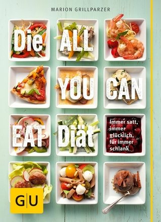 Die All-you-can-eat-Diät - Marion Grillparzer