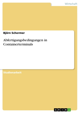 Abfertigungsbedingungen in Containerterminals - Björn Schermer
