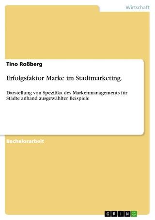 Erfolgsfaktor Marke im Stadtmarketing. - Tino Roßberg