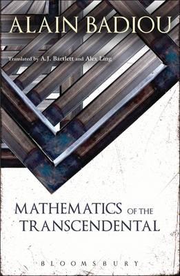 Mathematics of the Transcendental - Badiou Alain Badiou