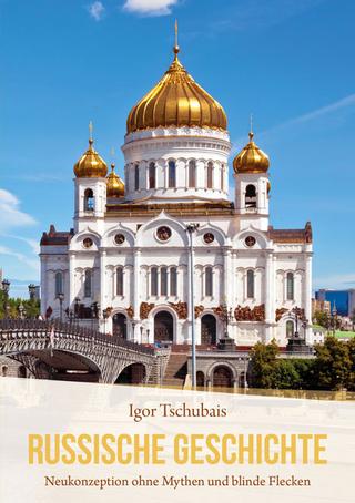 Russische Geschichte - Igor Tschubais