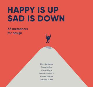 Happy is Up, Sad is Down - Joern Hurtienne; Diana Loeffler; Clara Husch