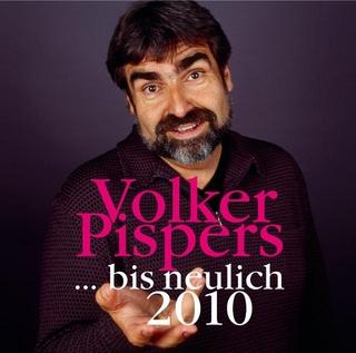 ... bis neulich 2010 - Volker Pispers