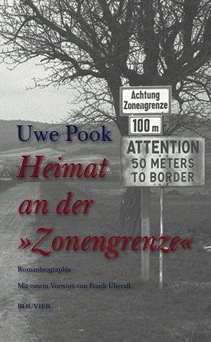 Heimat an der »Zonengrenze« - Uwe Pook