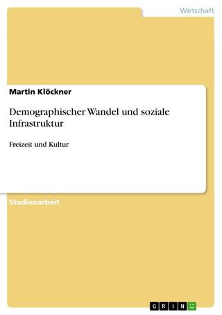 Demographischer Wandel und soziale Infrastruktur - Martin Klöckner