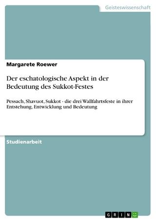 Der eschatologische Aspekt in der Bedeutung des Sukkot-Festes - Margarete Roewer