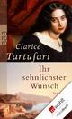 Ihr sehnlichster Wunsch - Clarice Tartufari;  Marc Föcking