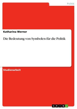 Die Bedeutung von Symbolen für die Politik - Katharina Werner