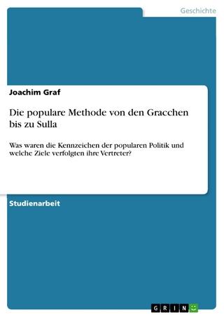 Die populare Methode von den Gracchen bis zu Sulla - Joachim Graf