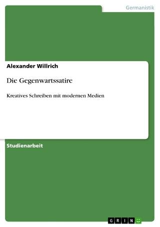Die Gegenwartssatire - Alexander Willrich