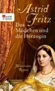 Das Mädchen und die Herzogin - Astrid Fritz