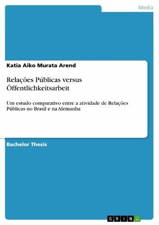 Relações Públicas versus Öffentlichkeitsarbeit - Katia Aiko Murata Arend