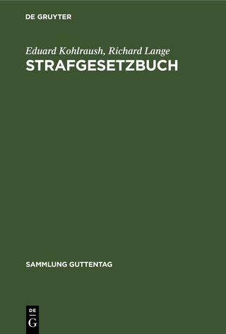 Strafgesetzbuch - Eduard Kohlraush; Richard Lange