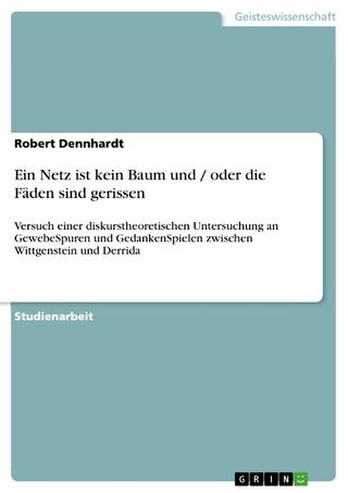 Ein Netz ist kein Baum und / oder die Fäden sind gerissen - Robert Dennhardt