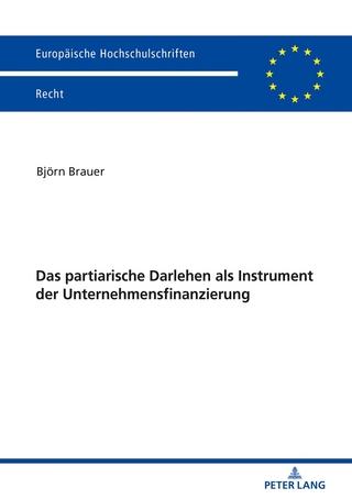 Das partiarische Darlehen als Instrument der Unternehmensfinanzierung - Björn Brauer