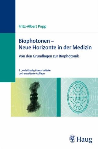 Biophotonen -  Neue Horizonte in der Medizin - Fritz-Albert Popp