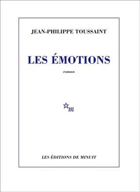 Les émotions - Jean-Philippe Toussaint