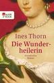 Die Wunderheilerin - Ines Thorn