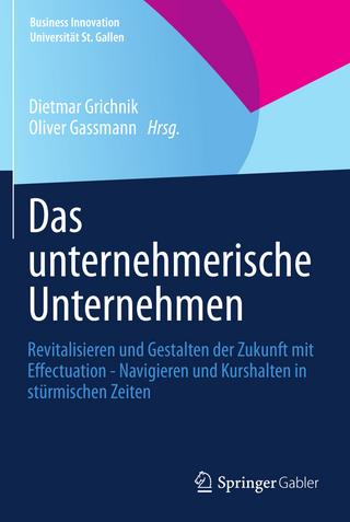 Das unternehmerische Unternehmen - Dietmar Grichnik; Oliver Gassmann