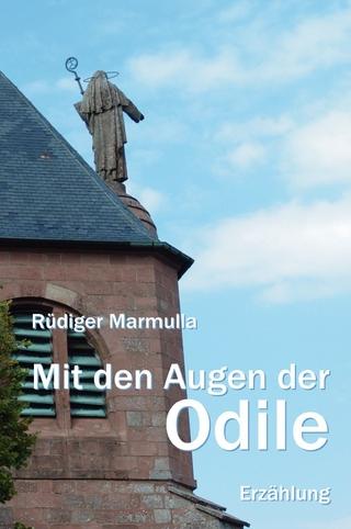 Mit den Augen der Odile - Rüdiger Marmulla