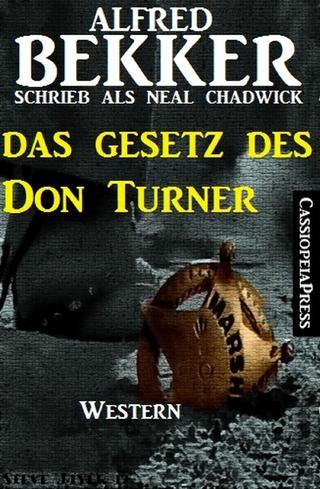 Das Gesetz des Don Turner - Alfred Bekker