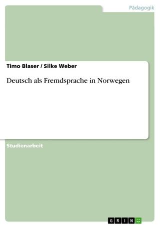 Deutsch als Fremdsprache in Norwegen - Timo Blaser; Silke Weber