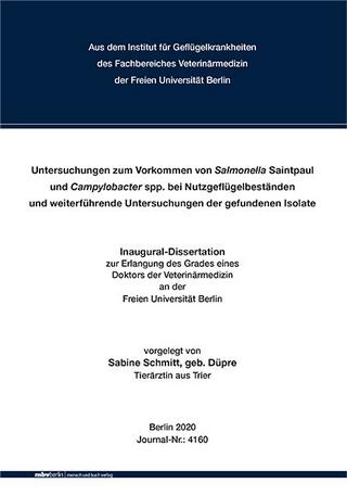 Untersuchungen zum Vorkommen von Salmonella Saintpaul und Campylobacter spp. bei Nutzgeflügelbeständen und weiterführende Untersuchungen der gefundenen Isolate - Sabine Schmitt