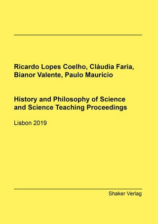 History and Philosophy of Science and Science Teaching Proceedings - Ricardo Lopes Coelho; Cláudia Faria; Bianor Valente; Paulo Maurício