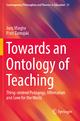 Towards an Ontology of Teaching - Joris Vlieghe; Piotr Zamojski