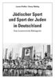 Jüdischer Sport und Sport der Juden in Deutschland - Lorenz Peiffer; Henry Wahlig