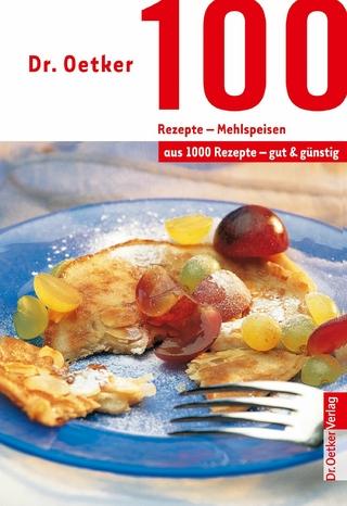 100 Rezepte - Mehlspeisen - Dr. Oetker; Dr. Oetker Verlag