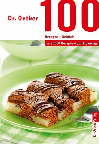 100 Rezepte - Gebäck - Dr. Oetker; Dr. Oetker Verlag