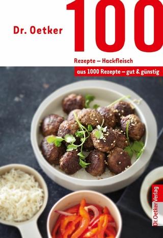 100 Rezepte - Hackfleisch - Dr. Oetker; Dr. Oetker Verlag