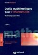 Outils mathématiques pour l'informaticien : mathématiques discrètes : cours et exercices corrigés - Michel Marchand