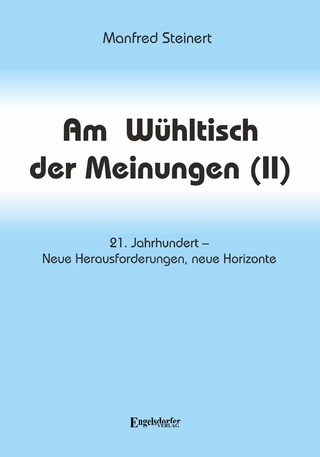 Am Wühltisch der Meinungen (II) - Manfred Steinert