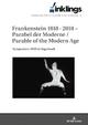inklings ? Jahrbuch für Literatur und Ästhetik: Frankenstein 1818 · 2018 ? Parabel der Moderne / Parable of the Modern Age. Symposium 2018 in Ingolstadt