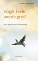 Vogel Seele werde groß - Herbert Schedlbauer