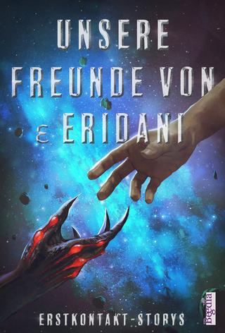 Unsere Freunde von ? Eridani - Sylvana Freyberg; Ralf Zacharias; Tithi Luadthong