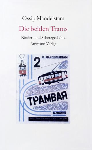 Die beiden Trams - Ossip Mandelstam; Ralph Dutli