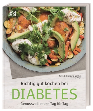 Richtig gut kochen bei Diabetes - Giancarlo Caldesi; Katie Caldesi