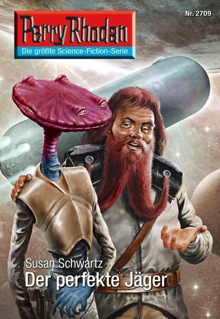 Perry Rhodan 2709: Der perfekte Jäger - Susan Schwartz