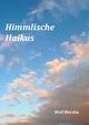 Himmlische Haikus - Wolf Herzka