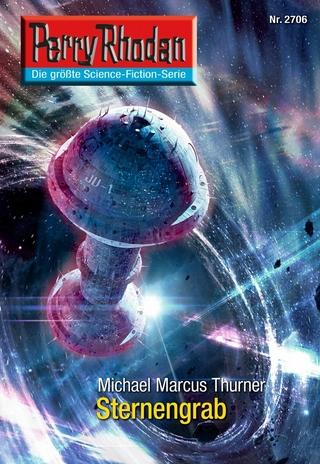 Perry Rhodan 2706: Sternengrab - Michael Marcus Thurner