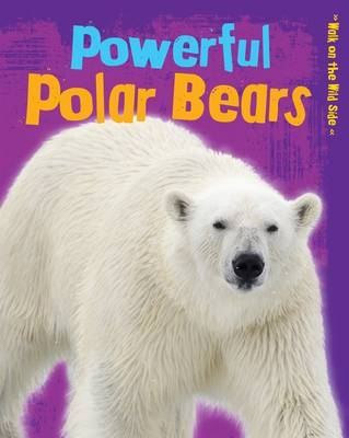 Powerful Polar Bears - Charlotte Guillain