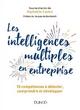 Les intelligences multiples en entreprise : 10 compétences à détecter, comprendre et développer - Raphaëlle Laubie