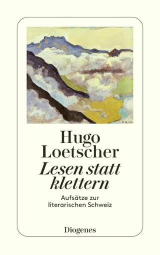 Lesen statt klettern - Hugo Loetscher