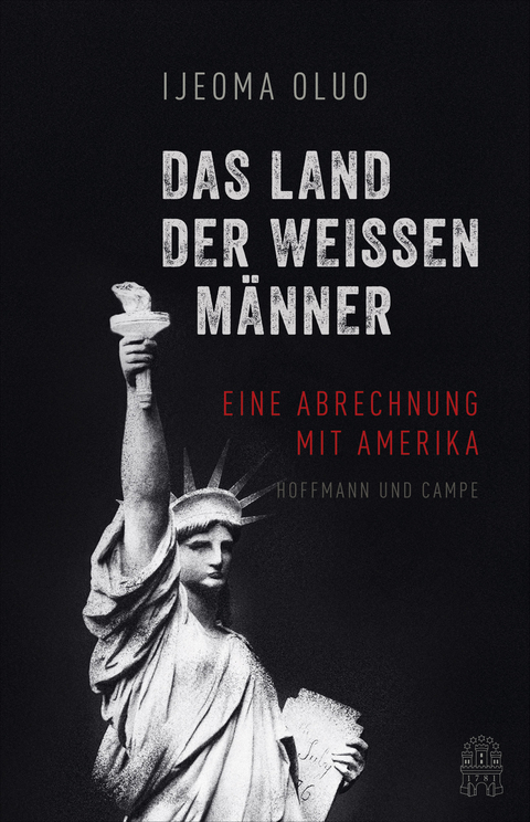 Das Land der weißen Männer von Ijeoma Oluo | ISBN 978-3-455-01068-8 |  Sachbuch online kaufen - Lehmanns.de