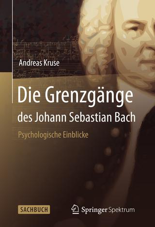 Die Grenzgänge des Johann Sebastian Bach - Andreas Kruse