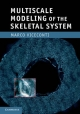 Multiscale Modeling of the Skeletal System