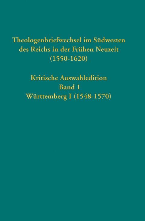 Theologenbriefwechsel im Südwesten des Reichs in der Frühen Neuzeit (1550-1620) -